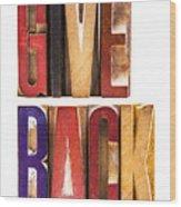 Leterpress Wood Blocks Spelling Give Back Wood Print