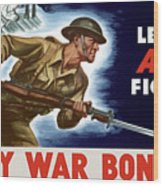 Let's All Fight Buy War Bonds Wood Print