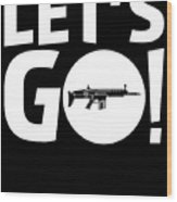 Lets Go Battle Royale Gaming Legendary Scar Rifle Birthday Gamer Gift T Shirt Wood Print