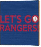 Let's Go Rangers Wood Print