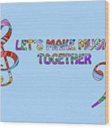 Let's Make Music - Blue Wood Print
