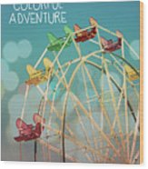 Life Is A Colorful Adventure Wood Print