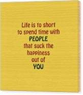 Life Is To Short 5432.02 Wood Print