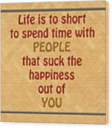 Life Is To Short 5434.02 Wood Print