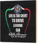 Life Is Too Short With Boring Car Wood Print
