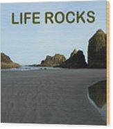 Life Rocks Wood Print