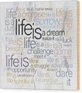 Mother Teresa Life Is Wood Print