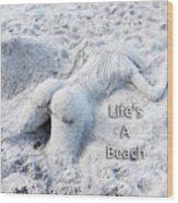 Life's A Beach By Sharon Cummings Wood Print