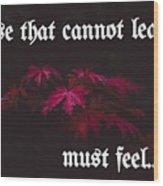 Life's Motto Wood Print