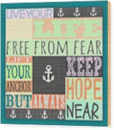 Lift Your Anchor Wood Print