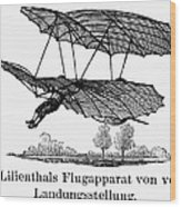 Lilienthal Glider, 1895 Wood Print