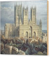 Lincoln Cathedral From The North West Wood Print by Frederick Mackenzie