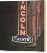 Lincoln Theater Sign Wood Print