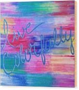 Live Colorfully Wood Print