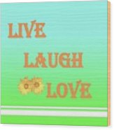 Live Laugh Love Wood Print