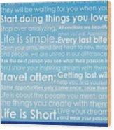 Live Life Wood Print by Brad Scott