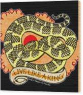 Live Like A Florida Kingsnake Wood Print