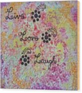 Live Love Laugh - Inspired Quotes Wood Print