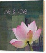 Live N Love - - 0333-15a Wood Print