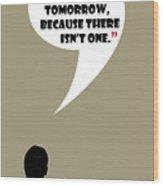 Living Like No Tomorrow - Mad Men Poster Don Draper Quote Wood Print