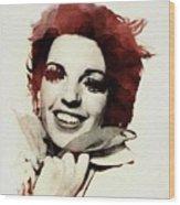 Liza Minnelli Wood Print