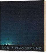 Loki's Playground Wood Print