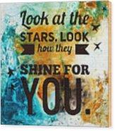 Look At The Stars Wood Print