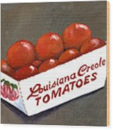 Louisiana Creole Tomatoes Wood Print