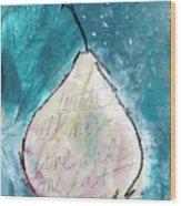 Love And Hope Pear- Art By Linda Woods Wood Print