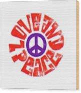 Love And Peace 14 Wood Print