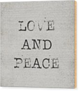 Love And Peace Wood Print