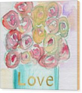 Love And Roses- Art By Linda Woods Wood Print