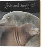 Love And Snuggles Wood Print