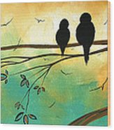 Love Birds By Madart Wood Print by Megan Duncanson