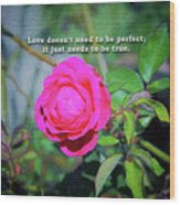 Love Does Not Need To Be Perfect Motivational Quote Wood Print