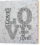 Love Droplets Wood Print