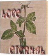 Love Eternal Wood Print