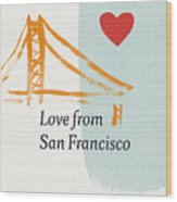 Love From San Francisco- Art By Linda Woods Wood Print
