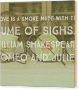 Love Is A Smoke Wood Print