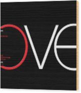 Love Is And Does Wood Print