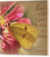 Love Is Like A Butterfly Wood Print