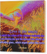 Love Is The Music Wood Print