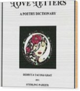 Love Letters A Poetry Dictionary  Wood Print by Rebecca Tacosa Gray