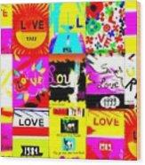 Love Love Love  Wood Print