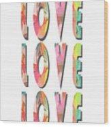 Love Love Love Phone Case Wood Print