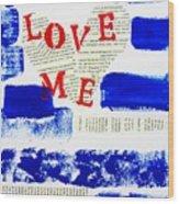 Love Me Wood Print