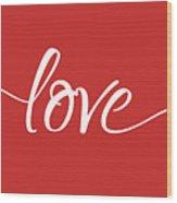 Love More - Part 1 Wood Print