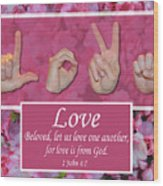 Love One Another Wood Print