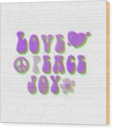 Love Peace And Joy 11 Wood Print