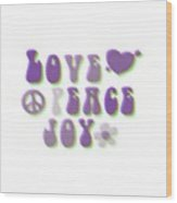 Love Peace And Joy Wood Print